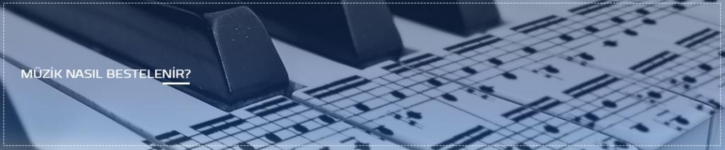 Müzik Nasıl Bestelenir